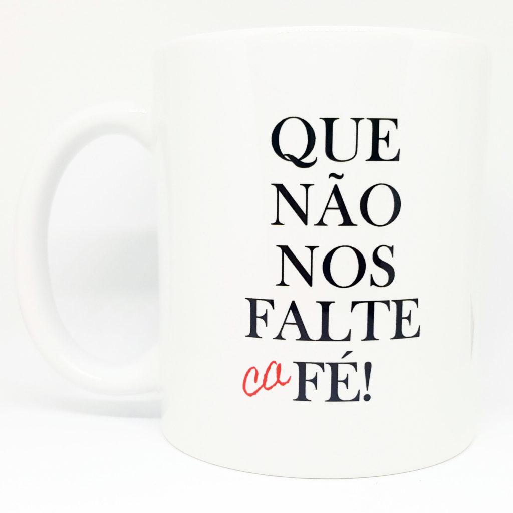 caneca que não nos falte cafe